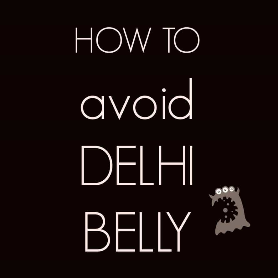 Delhi Belly - How To Avoid It and Stay Healthy while traveling India