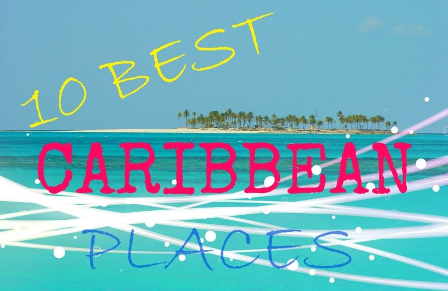 10 Best Places in the Caribbean