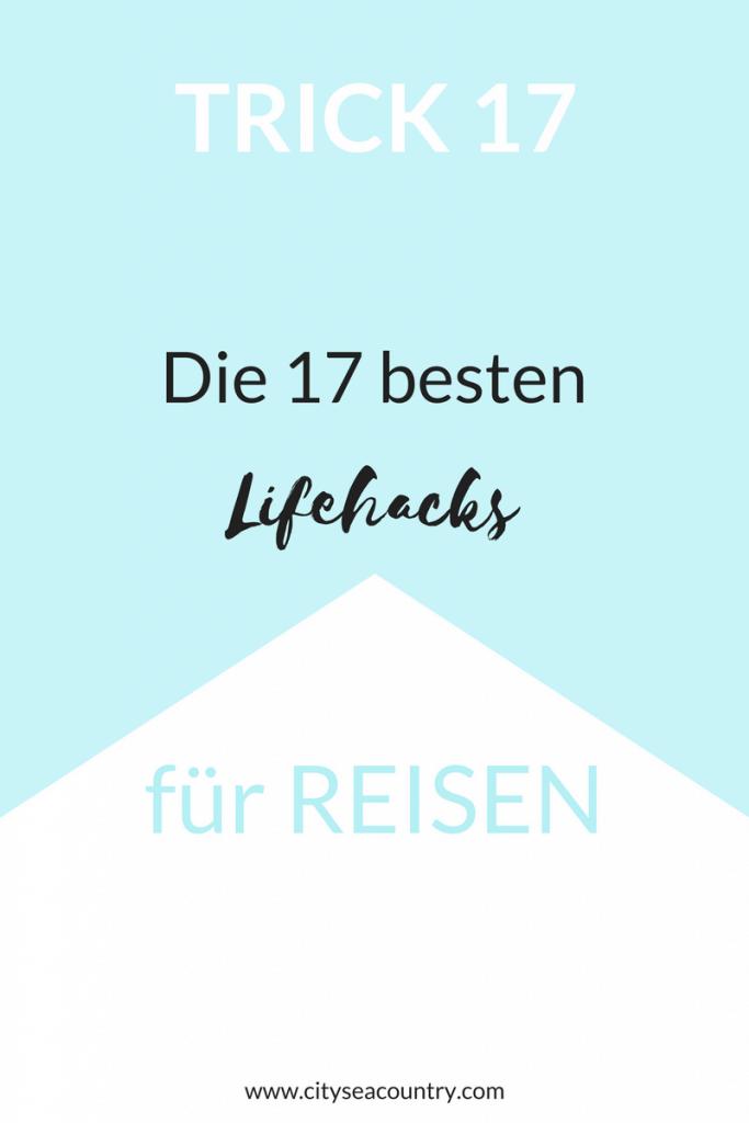 Trick 17 - beste Reise- und Lifehacks für unterwegs