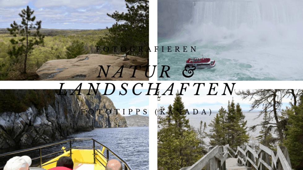 Fotografieren auf Reisen: Fototipps Natur- und Landschaftsfotografie
