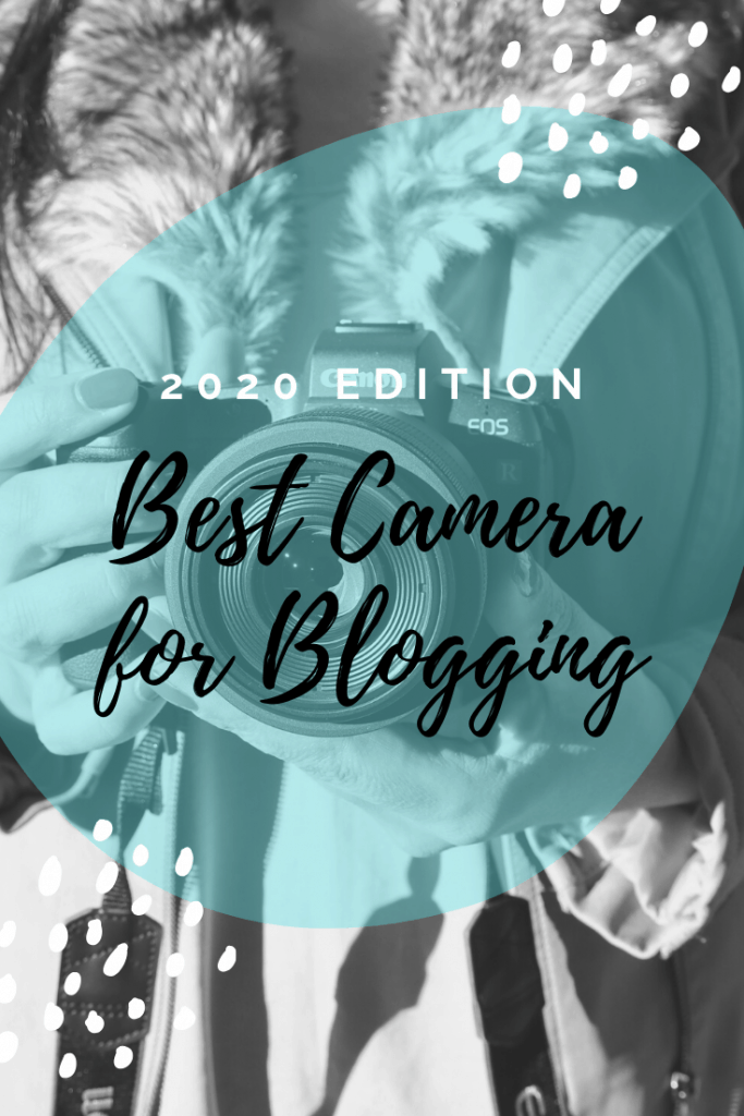 Best Camera for Blogging Guide 2020 Edition