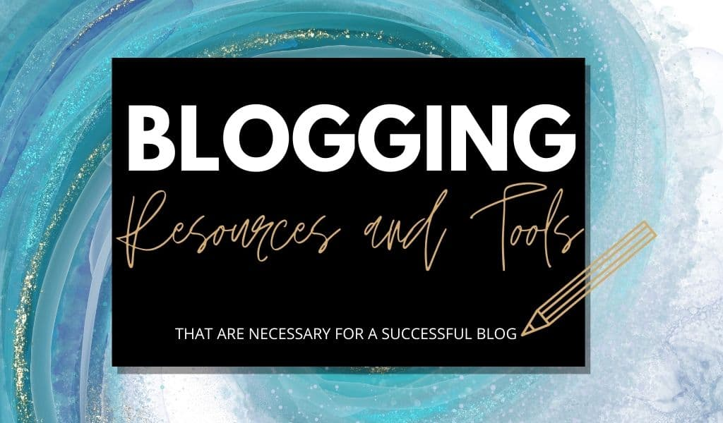 Blogging Resources and Tools Every Successful Blogger Needs