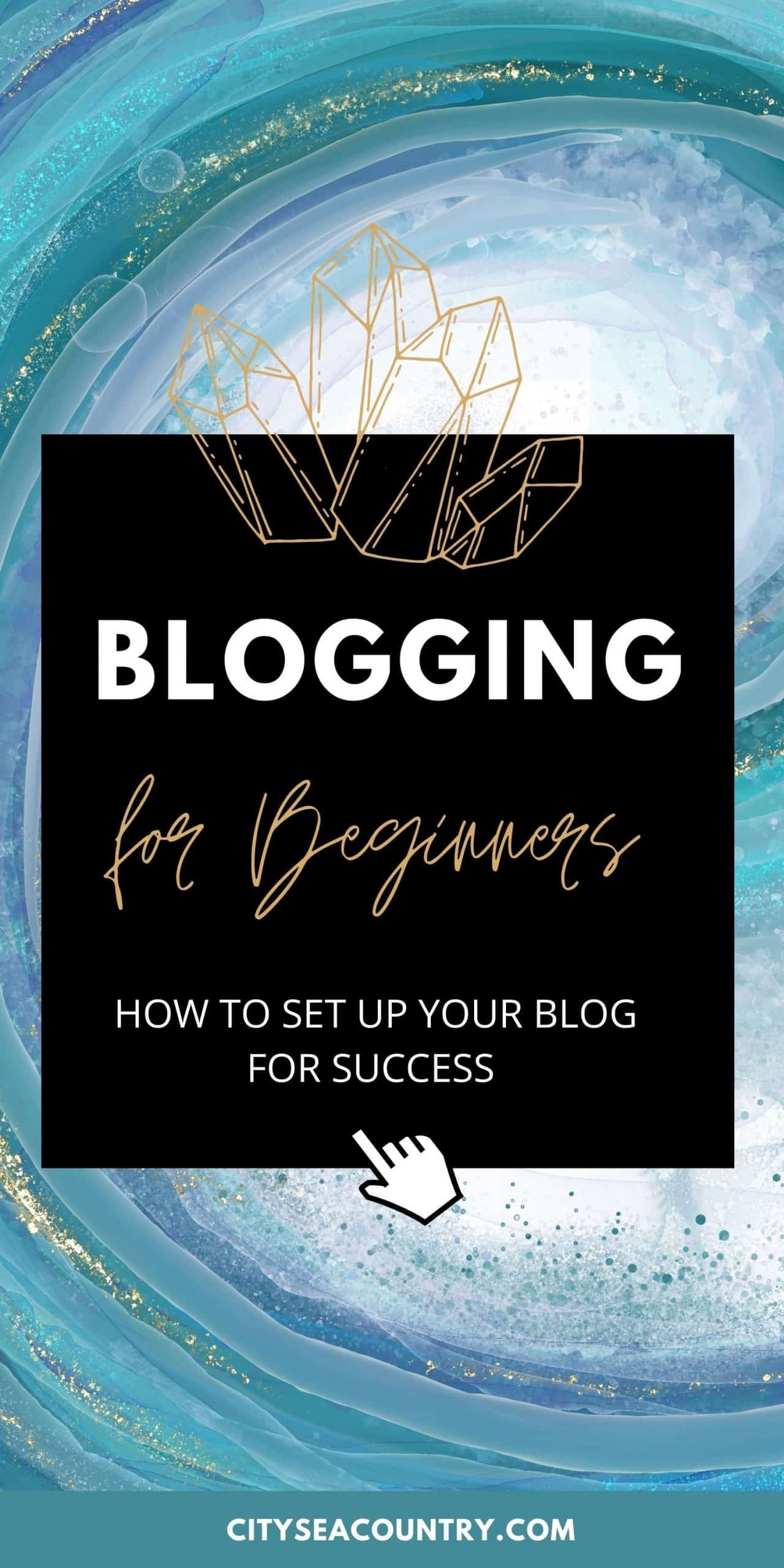 Blogging For Beginners: How To Set Up Your Blog For Success (+ Free Blogging Checklist)