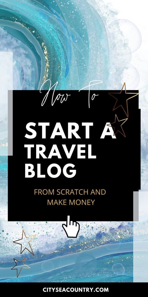 How To Start A Travel Blog: Learn how to start a blog from scratch (no experience required) + free guide to download to follow along